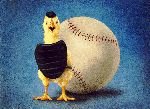 Fowl Ball - Little chick as baseball umpire by Will Bullas